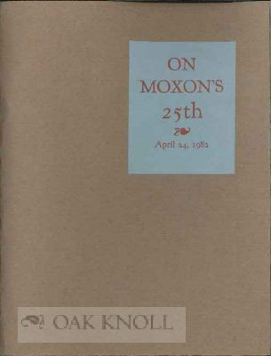 CHAPPELBOOK HONORING THE MOXON CHAPPEL (THE VERY FIRST, BORN APRIL 24, 1957, IN MENLO PARK,...