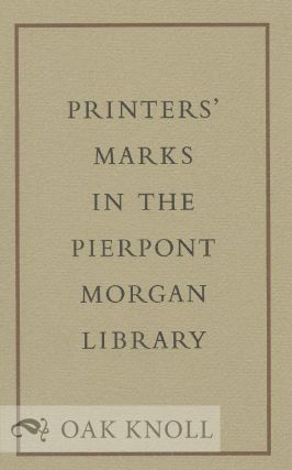 PRINTERS' MARKS IN THE PIERPONT MORGAN LIBRARY. Frederick B. Adams.
