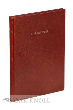 FIVE ON PAPER, A COLLECTION OF FIVE ESSAYS ON PAPERMAKING, BOOKS AND RELEVANT MATTERS.