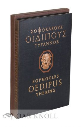 OEDIPUS THE KING, THE GREEK TEXT, TRANSLATED INTO ENGLISH VERSE BY FRANCIS STORR. With an...
