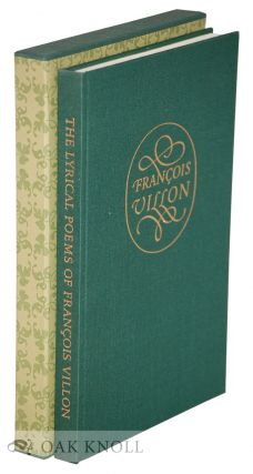 THE LYRICAL POEMS OF FRANCOIS VILLON, IN THE ORIGINAL FRENCH, & IN THE ENGLISH VERSIONS. Villon
