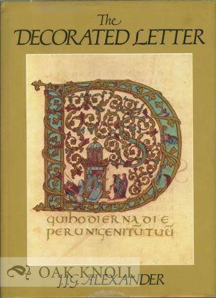 THE DECORATED LETTER. J. J. G. Alexander.