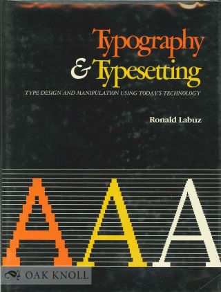 TYPOGRAPHY & TYPESETTING, TYPE DESIGN AND MANIPULATION USING TODAY'S TECHNOLOGY