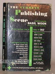THE CURRENT PUBLISHING SCENE: INCLUDING PUBLISHERS' VIEWS OF TRENDS FOR 1952. Basil Woon