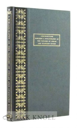 CONTRIBUTIONS TOWARDS A BIBLIOGRAPHY OF THE TAYLORS OF ONGAR AND STANFORD RIVERS. G. Edward Harris