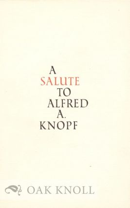 A SALUTE TO ALFRED A. KNOPF
