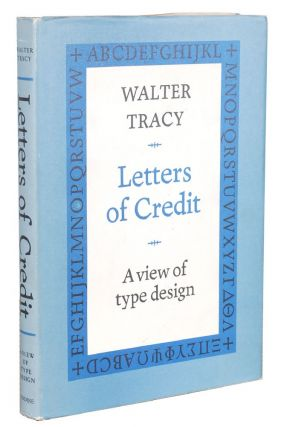 LETTERS OF CREDIT, A VIEW OF TYPE DESIGN. Walter Tracy.