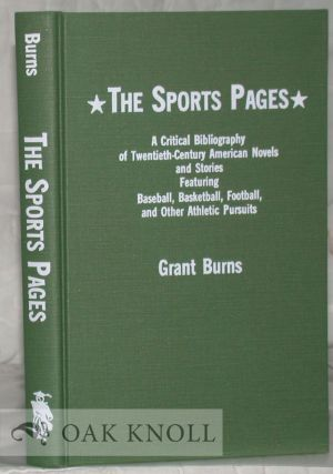 THE SPORTS PAGES, A CRITICAL BIBLIOGRAPHY OF TWENTIETH-CENTURY AMERICAN NOVELS AND STORIES...