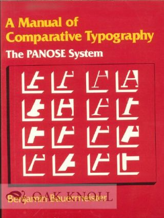 MANUAL OF COMPARATIVE TYPOGRAPHY THE PANOSE SYSTEM. Benjamin Bauermeister