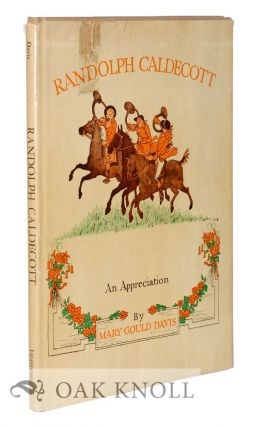 RANDOLPH CALDECOTT, 1846-1886, AN APPRECIATION. Mary Gould Davis