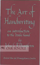 THE ART OF HANDWRITING, AN INTRODUCTION TO THE ITALIC HAND. John Le F. Dumpleton.