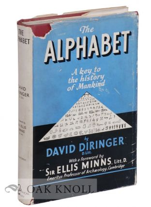 THE ALPHABET, A KEY TO THE HISTORY OF MANKIND. David Diringer