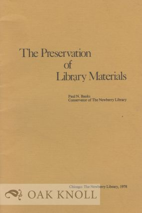 THE PRESERVATION OF LIBRARY MATERIALS. Paul N. Banks