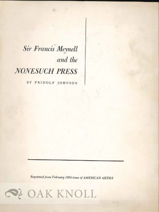 SIR FRANCIS MEYNELL AND THE NONESUCH PRESS. Fridolf Johnson