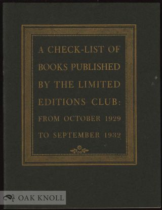 CHECK-LIST OF BOOKS PUBLISHED BY THE LIMITED EDITIONS CLUB FROM OCTOBER 1929 TO SEPTEMBER 1932