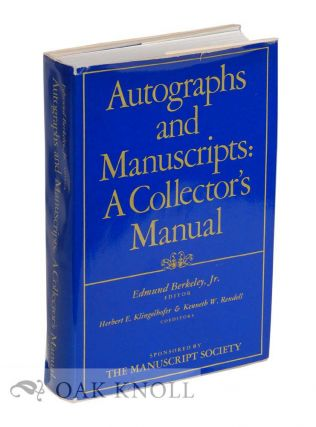 AUTOGRAPHS AND MANUSCRIPTS: A COLLECTOR'S MANUAL. Edmund Berkeley.