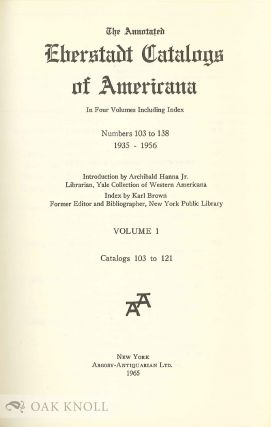 ANNOTATED EBERSTADT CATALOGS OF AMERICANA. IN FOUR VOLUMES INCLUDING INDEX. NUMBERS 103 TO 138, 1935-1956.