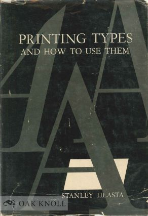PRINTING TYPES & HOW TO USE THEM. Stanley C. Hlasta