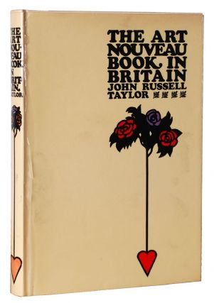 THE ART NOUVEAU BOOK IN BRITAIN. John Russell Taylor