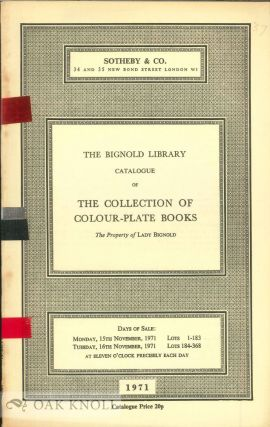 THE BIGNOLD LIBRARY, CATALOGUE OF THE COLLECTION OF COLOUR-PLATE BOOKS