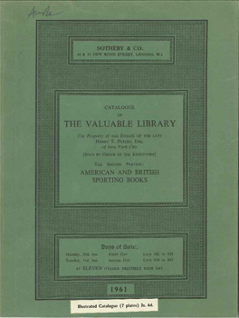 CATALOGUE OF THE VALUABLE LIBRARY, THE PROPERTY OF THE ESTATE OF THE L ATE HARRY T. PETERS.