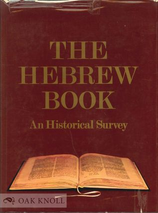 THE HEBREW BOOK, AN HISTORICAL SURVEY. Raphael Posner, Israel Ta-Shema