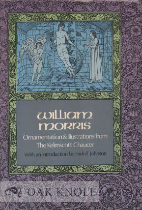 WILLIAM MORRIS, ORNAMENTATION AND ILLUSTRATIONS FROM THE KELMSCOTT CHAUCER