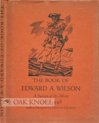 THE BOOK OF EDWARD A. WILSON, A SURVEY OF HIS WORK, 1916-1948. Norman Kent