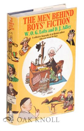 THE MEN BEHIND BOYS' FICTION. W. O. G. Lofts, D J. Adley