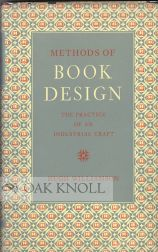 METHODS OF BOOK DESIGN, THE PRACTICE OF AN INDUSTRIAL CRAFT. Hugh Williamson