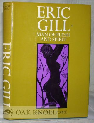 ERIC GILL, MAN OF FLESH AND SPIRIT. Malcolm Yorke