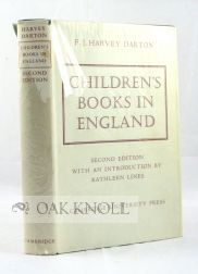 CHILDREN'S BOOKS IN ENGLAND, FIVE CERTURIES OF SOCIAL LIFE. F. J. Harvey Darton.