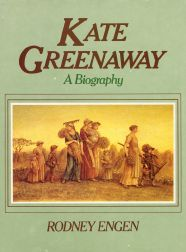KATE GREENAWAY, A BIOGRAPHY. Rodney Engen