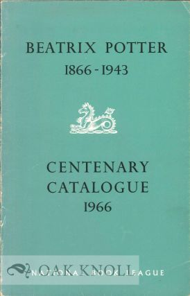 BEATRIX POTTER, 1866-1943, CENTENARY CATALOGUE.