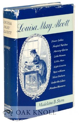 LOUISA MAY ALCOTT. Madeleine B. Stern.