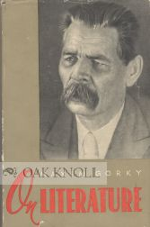 ON LITERATURE, SELECTED ARTICLES. Maxim Gorky