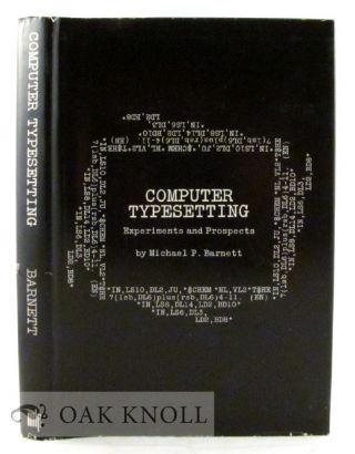 COMPUTER TYPESETTING, EXPERIMENTS AND PROSPECTS. Michael P. Barnett.