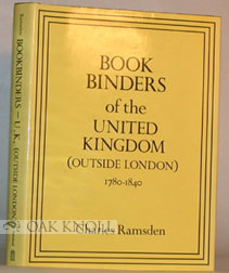 BOOKBINDERS OF THE UNITED KINGDOM (OUTSIDE LONDON) 1780-1840. Charles Ramsden