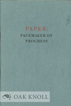 PAPER: PACEMAKER OF PROGRESS ... PUBLISHED BY F.C. HUYCK & SONS