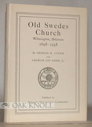 OLD SWEDES CHURCH, WILMINGTON, DELAWARE, 1698-1938.