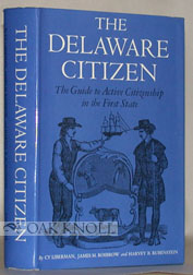 THE DELAWARE CITIZEN, THE GUIDE TO ACTIVE CITIZENSHIP IN THE FIRST STATE