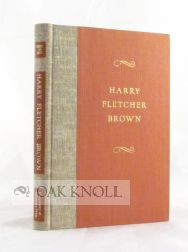 HARRY FLETCHER BROWN, AN ESSAY IN APPRECIATION. John A. Perkins, Robeson Bailey.