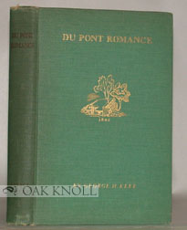 DU PONT ROMANCES, A REMINISCENT NARRATIVE OF E.I. DU PONT DE NEMOURS AND COMPANY