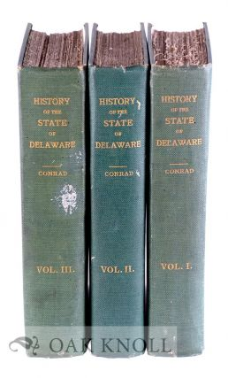 HISTORY OF THE STATE OF DELAWARE FROM THE EARLIEST SETTLEMENTS TO THE YEAR 1907.