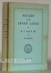 HISTORY OF THE M.W. GRAND LODGE OF ANCIENT, FREE AND ACCEPTED MASONS OF DELAWARE