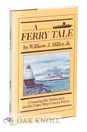 A FERRY TALE, CROSSING THE DELAWARE ON THE CAPE MAY - LEWES FERRY