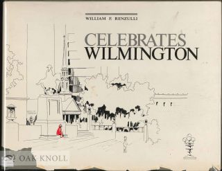 WILLIAM F. RENZULLI CELEBRATES WILMINGTON. William F. Renzulli