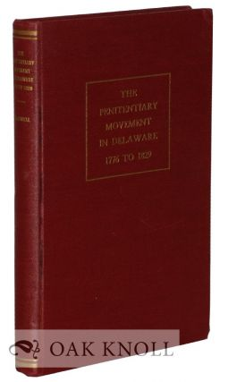 THE PENITENTIARY MOVEMENT IN DELAWARE, 1776 TO 1829. Robert Graham Caldwell