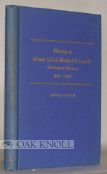 HISTORY OF MOUNT SALEM METHODIST CHURCH, WILMINGTON, DELAWARE, 1847-1947. Frank P. Gentieu
