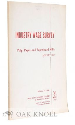 INDUSTRY WAGE SURVEY, PULP, PAPER, AND PAPERBOARD MILLS. JANUARY 1962